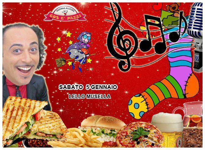 Taverna COS E PAZZ Licola sabato, sabato 5 gennaio show LELLO MUSELLA