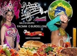 Taverna COS E PAZZ Licola sabato 16 Novembre BRASIL SHOW, KARAOKE E DISCO