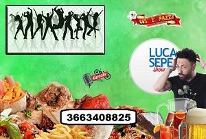 Taverna COS E PAZZ Licola sabato 22 Febbraio LUCA SEPE SHOW