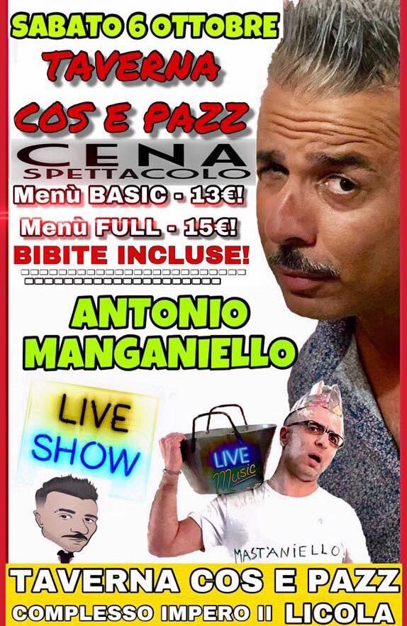 Taverna COS E PAZZ Licola sabato, sabato 6 ottobre ANTONIO MANGANIELLO Show