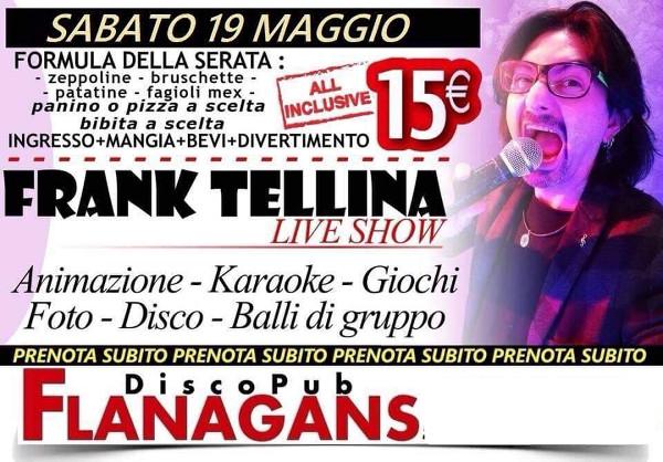 FLANAGANS Discopub Aversa, Sabato 19 maggio Frank Tellina Live Show