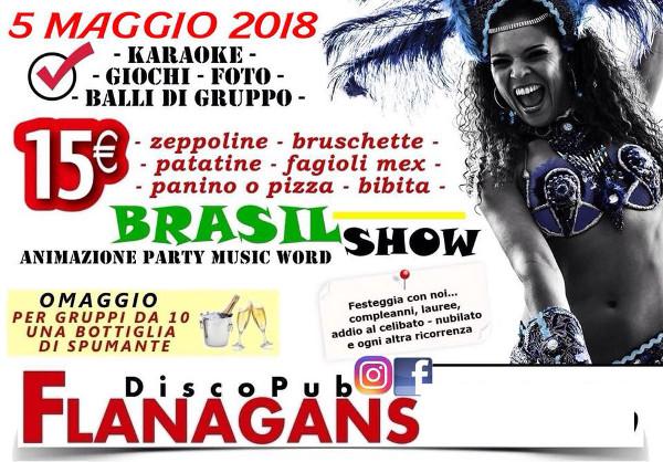 FLANAGANS Discopub Aversa, sabato 5 maggio Brazil Show