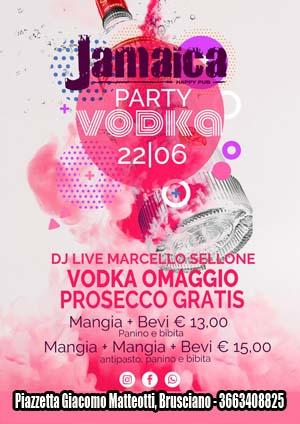 JAMAICA happy pub Brusciano Sabato 22 Giugno Vodka Party e Disco