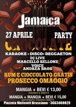 JAMAICA happy pub Brusciano Sabato 27 Aprile Chocolate Party Karaoke e Disco