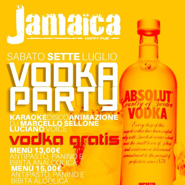JAMAICA happy pub Brusciano, sabato 7 luglio VODKA PARTY e Disco