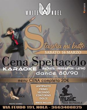 WHITE ANGEL Discopub Nola, Sabato 16 Marzo Cena Spettacolo, karaoke e disco