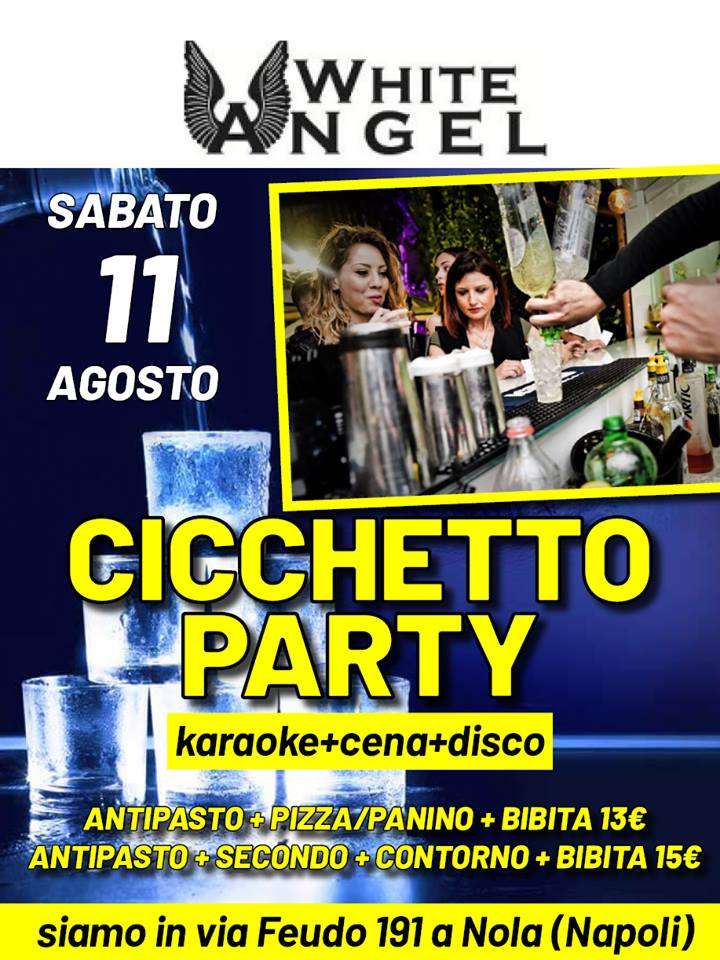 WHITE ANGEL Discopub Nola, sabato 11 agosto Cicchetto Party