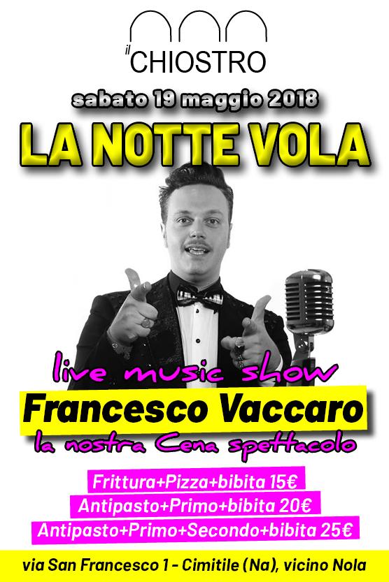 Il CHIOSTRO Cimitile, sabato 19 maggio Cena Spettacolo con Francesco Vaccaro