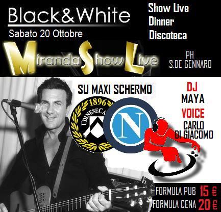 BLACK AND WHITE Discopub Monteruscello Pozzuoli, sabato 20 ottobre Live music e diretta Napoli