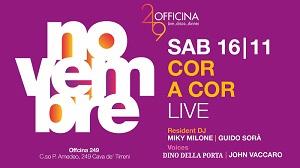 OFFICINA 249 Cava de Tirreni SABATO 16 Novembre COR E CORLIVE SHOW