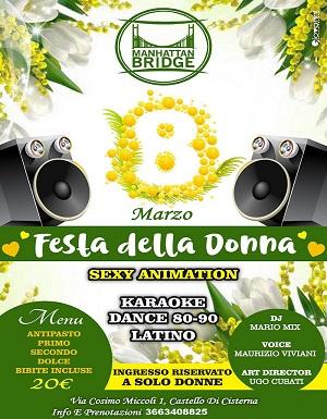 MANHATTAN BRIDGE Castello di Cisterna Domenica 8 marzo 2020 FESTA DELLA DONNA